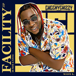 Cheekychizzy - Facility Is Not a Tata (Wave 1)