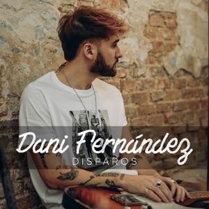 Dani Fernández - Disparos