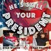 Chad Prather & Ryan Weaver - He's Still Your President
