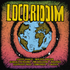 Loco Riddim - Various Artists