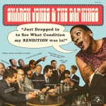 Sharon Jones & The Dap-Kings - Just Dropped In (To See What Condition My Condition Was In)
