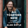 Alan Doyle - All Together Now: A Newfoundlander's Light Tales for Heavy Times (Unabridged)