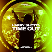 Time Out Harry Shotta & Dub Justice