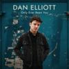 Dan Elliott - Only Ever Been You artwork