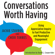 Jacqueline M. Stavros, Cheri Torres & David L. Cooperrider - Conversations Worth Having: Using Appreciative Inquiry to Fuel Productive and Meaningful Engagement