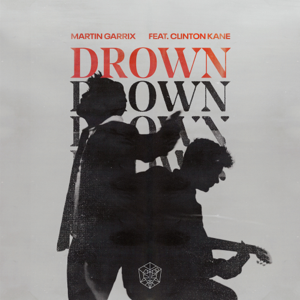 Martin Garrix - Drown feat. Clinton Kane