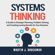 Martin J. Brockman - Systems Thinking: A Guide to Strategic Planning, Problem Solving, and Creating Lasting Results for Your Business
