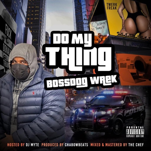 Art for Do My Thing (Hosted By DJ Myte) by BossDog Wrek