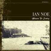 Ian Noe - (8) If Today Doesn't Do Me In