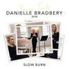 Slow Burn (Yours Truly: 2018) - Single, Danielle Bradbery