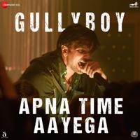 "Apna Time Aayega (From ""Gully Boy"")-Ranveer Singh, Dub Sharma & DIVINE"