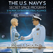 The US Navy's Secret Space Program and Nordic Extraterrestrial Alliance: Secret Space Programs, Volume 2 (Unabridged)
