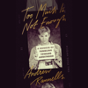 Andrew Rannells - Too Much Is Not Enough: A Memoir of Fumbling Toward Adulthood (Unabridged)  artwork