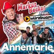 Annemarie (feat. Würzbuam) - Markus Becker - Markus Becker