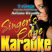 7 rings (Originally Performed By Ariana Grande) [Instrumental] - Singer's Edge Karaoke - Singer's Edge Karaoke