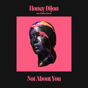 Honey Dijon - Not About You feat. Hadiya George