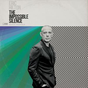 Eric Hilton - The Impossible Silence