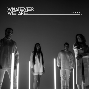 WHATEVER WE ARE - Limbo
