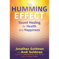 Jonathan Goldman, Andi Goldman & John Beaulieu - The Humming Effect (Unabridged) artwork