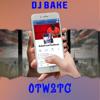 DJ Bake - Otw2tc bild