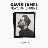 Always (feat. Philippine) - Gavin James Cover Art