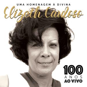 Vários Artistas - Elizeth Cardoso 100 Anos (Ao Vivo)