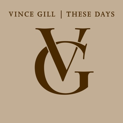 These Days - Vince Gill