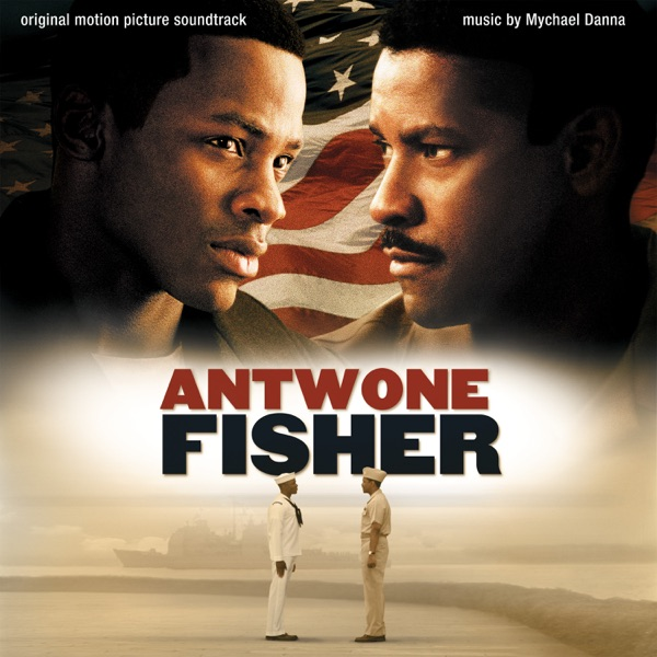 Antwone Fisher (Original Motion Picture Soundtrack)