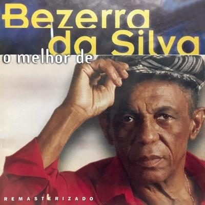 O Melhor De Bezerra Da Silva - Bezerra da Silva