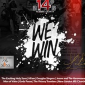 Flight 14 - We Win (feat. The Exciting Holy Sons, HFam, Douglas Singers, Joann, The Harmoneers, Men of Valor, Gods Posse, The Victory Traveler
