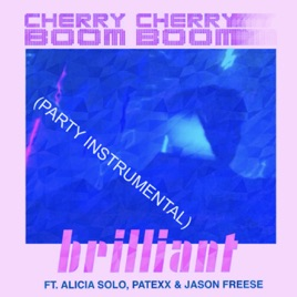 ‎Brilliant (feat  Alicia Solo, Patexx & Jason Freese) [Party Instrumental]  - Single by Cherry Cherry Boom Boom