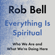 Rob Bell - Everything is Spiritual