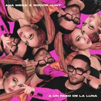 A Un Paso De La Luna - Ana Mena & Rocco Hunt