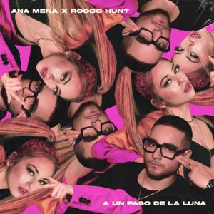 Ana Mena & Rocco Hunt - A Un Paso De La Luna