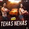 Tehas Nehas From Khaali Peeli Single