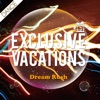 Exclusive Vacations - Dream Rush
