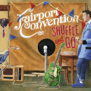 Fairport Convention - Shuffle and Go