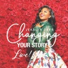 Changing Your Story (Live)