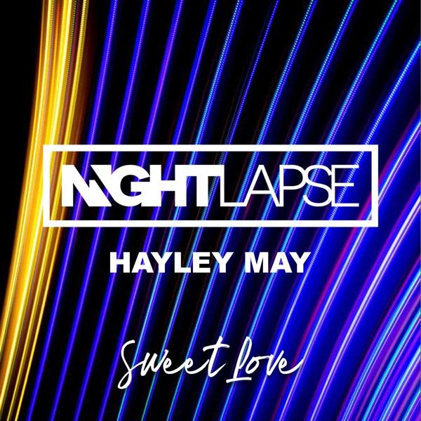 Nightlapse & Hayley May - Sweet Love