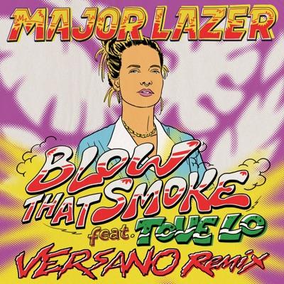 Blow That Smoke (feat. Tove Lo) [VERSANO Remix] - Single - Major Lazer