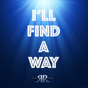 Royal Rizow - I'll Find a Way feat. Ty Reynolds