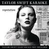 Taylor Swift Karaoke reputation