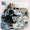 Breez Evahflowin - Bring Out Your Dead (feat. DJ Static)