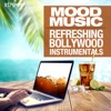 Mood Music - Refreshing Bollywood Instrumentals