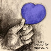 Life Should Be Whimsical - EP