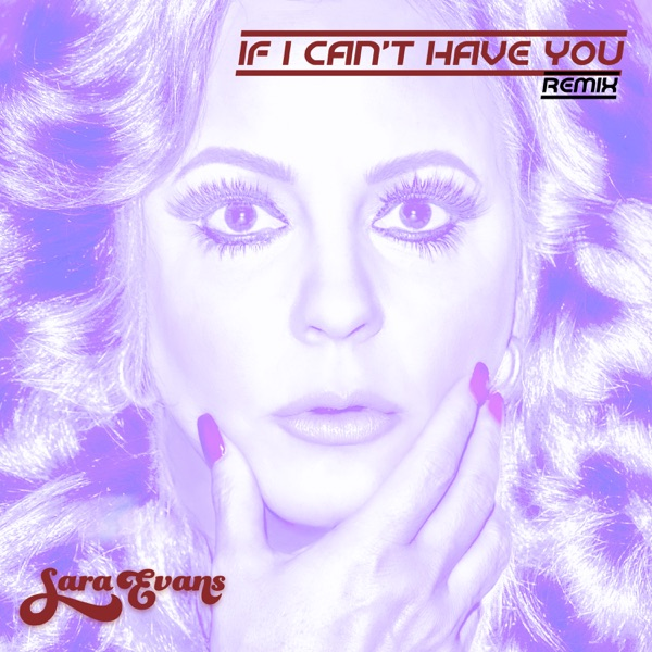 If I Can't Have You (Remix) - Single
