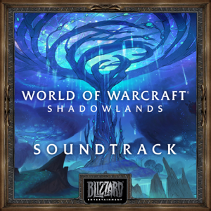 Various Artists - World of Warcraft: Shadowlands Original Soundtrack