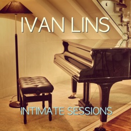 Album - Intimate Sessions - Ivan Lins - Free Music Downloads
