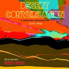 Desert Conversation (Unabridged)