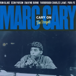 Marc Cary - Cary on (The Prequel)